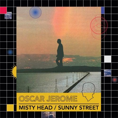 Misty Head / Sunny Street by Oscar Jerome