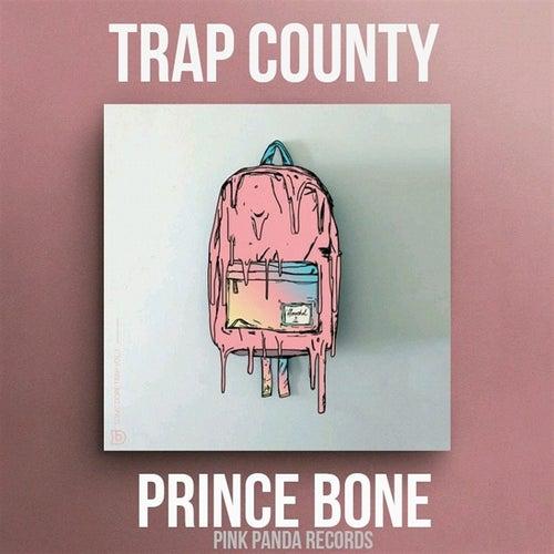 Trap County de Prince Bone