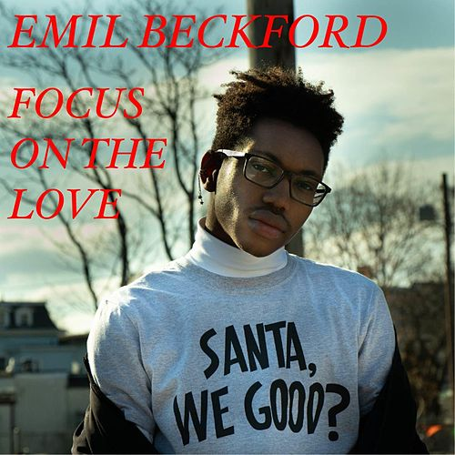 Focus on the Love (It's Christmas) by Emil Beckford