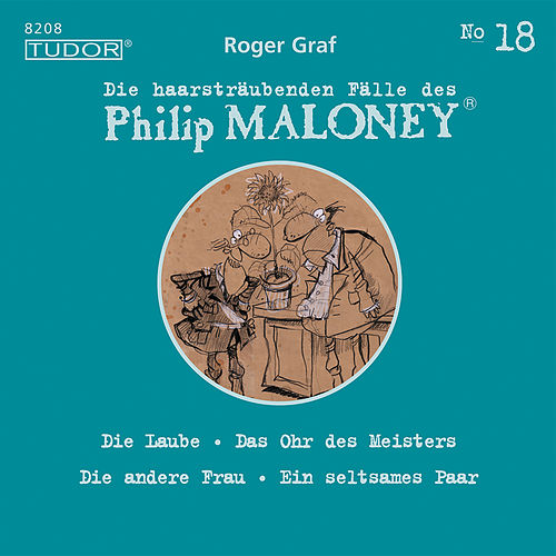 Die haarsträubenden Fälle des Philip Maloney, Vol. 18 von Michael Schacht