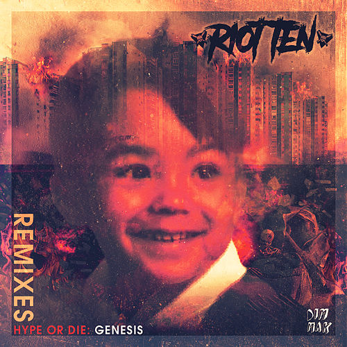 Hype Or Die: Genesis EP (Remixes) di Riot Ten