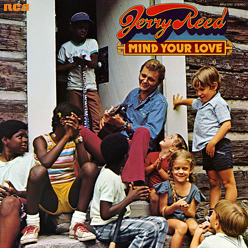 Mind Your Love von Jerry Reed