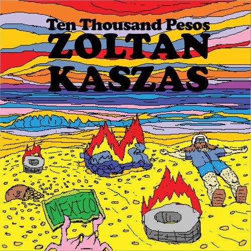 Ten Thousand Pesos by Zoltan Kaszas