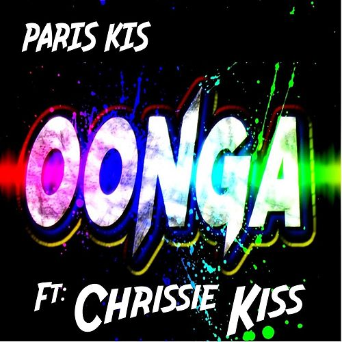 Oonga (feat. Chrissie Kiss) de Paris Kis