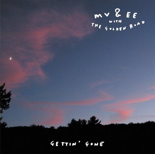 Gettin' Gone by MV & EE