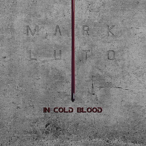 In Cold Blood by Mark Luto