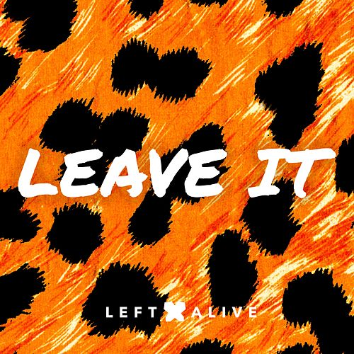 Leave It by Left Alive