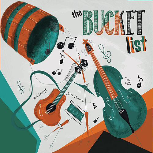 The Bucket List by Tony Levin Phil Keaggy