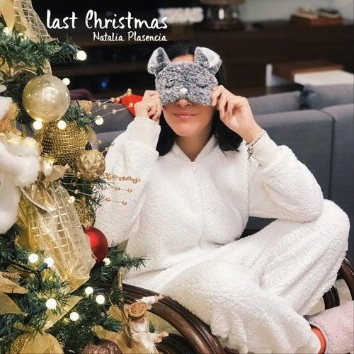 Last Christmas by Natalia Plasencia