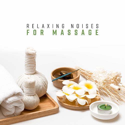 Relaxing Noises for Massage by Relaxing Spa Music