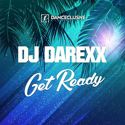Get Ready by DJ Darexx
