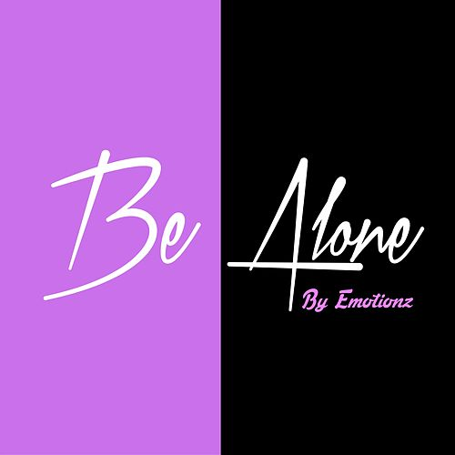 Be Alone de Emotionz