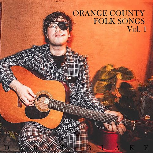 Orange County Folk Songs, Vol. 1 von Daryl Blake