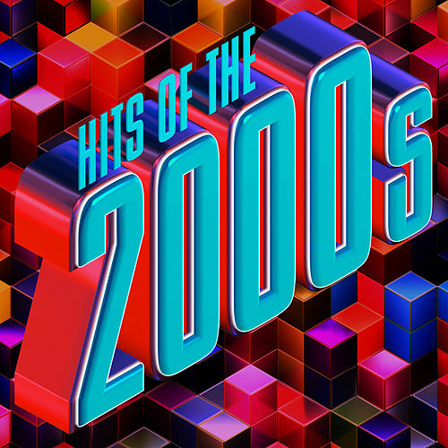 Hits of the 2000s by Various Artists