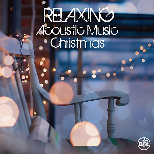 Relaxing Acoustic Music Christmas by Various Artists