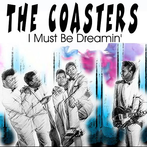 I Must Be Dreamin' de The Coasters