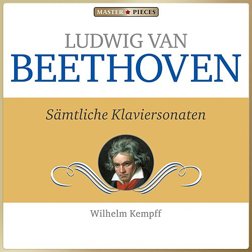 Ludwig van beethoven - sämtliche klaviersonaten (The Piano sonatas) by Wilhelm Kempff