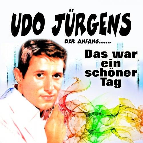 Das War Ein Schöner Tag (Der Anfang.......) von Udo Jürgens