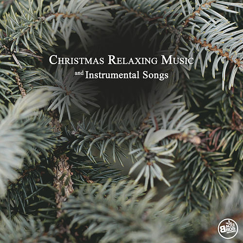 Christmas Relaxing Music and Instrumental Songs von Various Artists