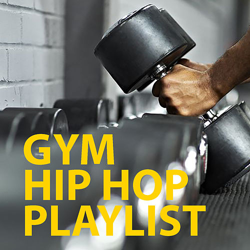 Gym Hip Hop Playlist by Various Artists