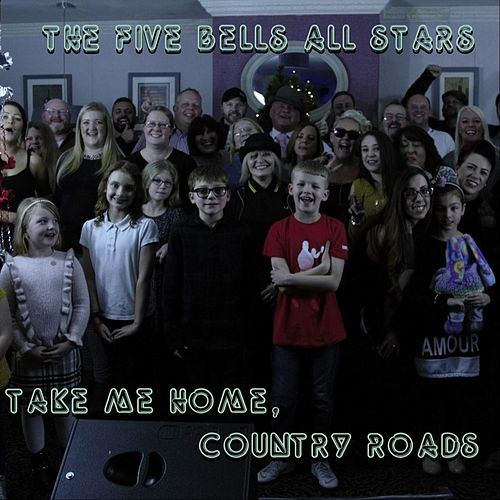 Take Me Home, Country Roads de The Five Bells All Stars