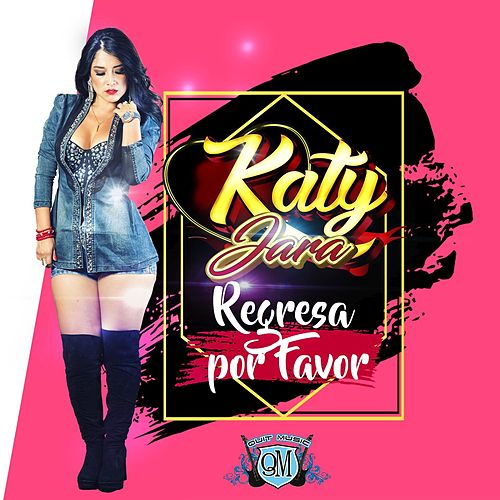 Regresa por Favor de Katy Jara