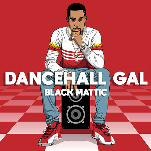 Dancehall Gal by Black Mattic