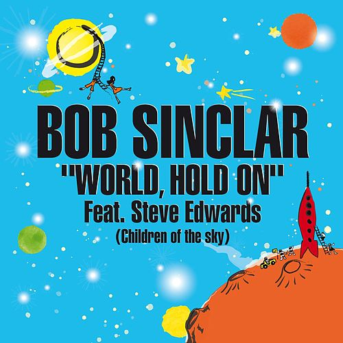 Word Hold on (Children of the Sky) [Radio Edit] von Bob Sinclar
