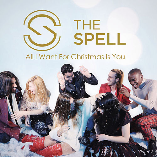 All I Want for Christmas Is You by The Spell