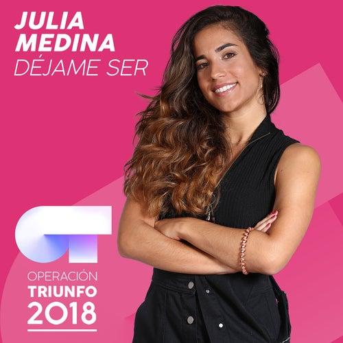 Déjame Ser de Julia Medina