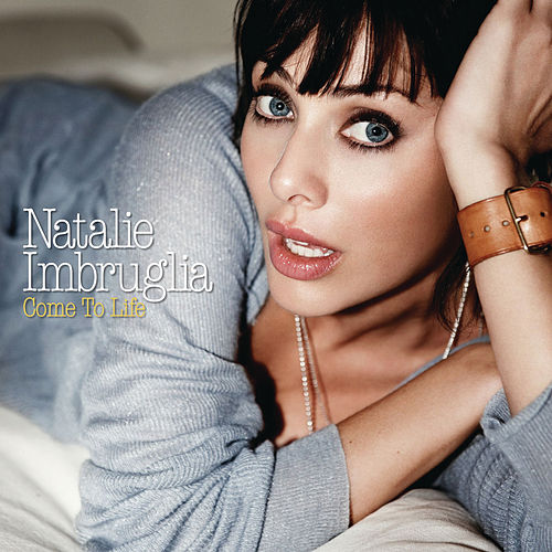 Come To Life (International Version) de Natalie Imbruglia