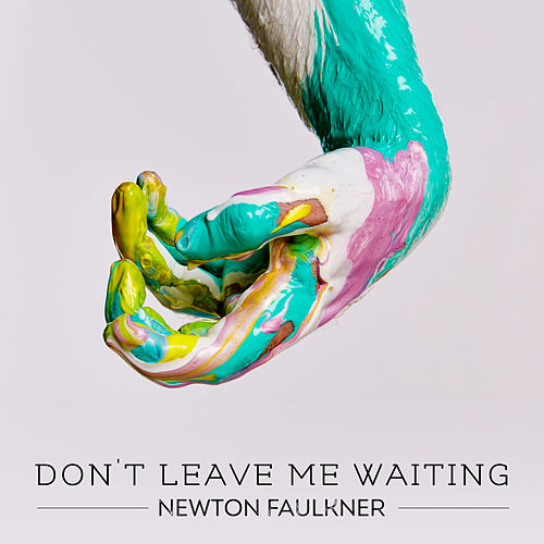 Don't Leave Me Waiting de Newton Faulkner