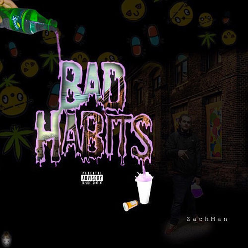 Bad Habits by Zachman