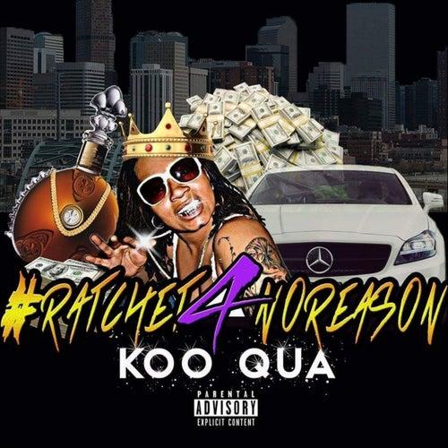 #Ratchet4NoReasaon de Koo Qua