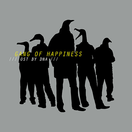Gang Οf Happiness by DNA