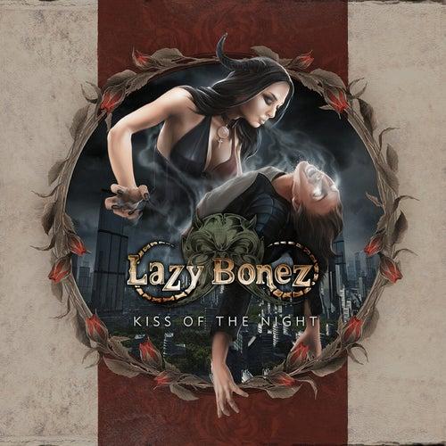 Kiss of the Night - Single de Lazy Bonez