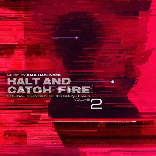 Halt and Catch Fire Vol 2 (Original Television Series Soundtrack) de Paul Haslinger