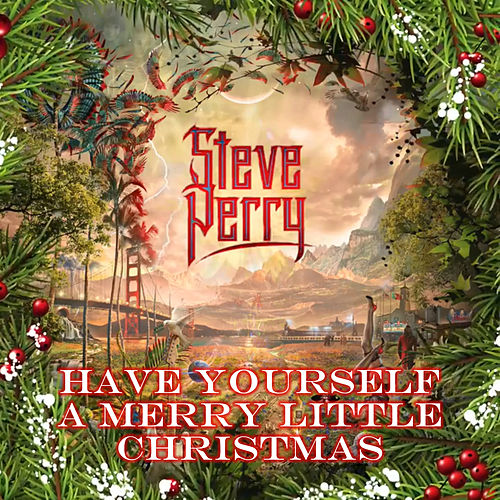 Have Yourself A Merry Little Christmas de Steve Perry