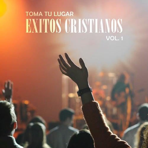 Exitos Cristianos, Vol. 1 de Toma Tu Lugar