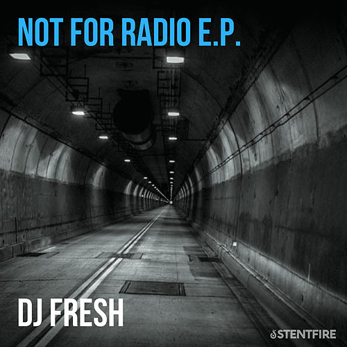 Not for radio E.P. von DJ Fresh
