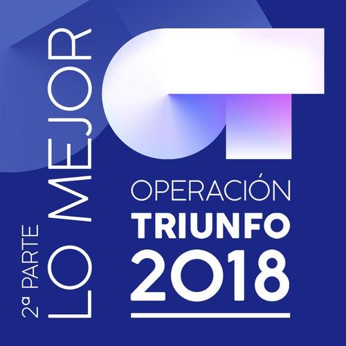 Operación Triunfo 2018 (Lo Mejor / 2ª Parte) von Various Artists