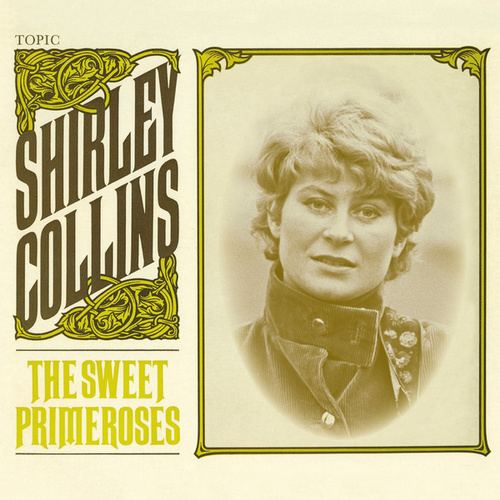The Sweet Primeroses (Remastered) by Shirley Collins