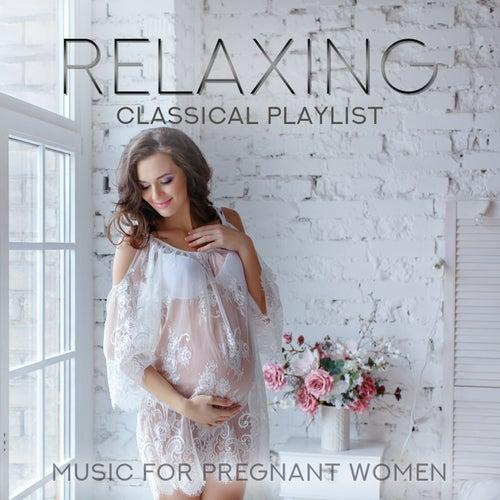 Relaxing Classical Playlist: Music for Pregnant Women de Various Artists