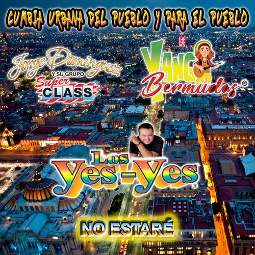 No Estaré (Reggaeton version) by Los Yes Yes