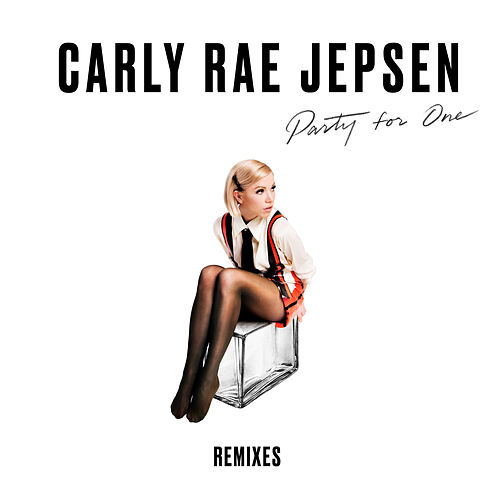 Party For One (Remixes) by Carly Rae Jepsen