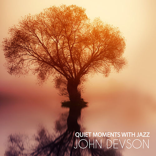 Quiet Moments with Jazz by John Devson