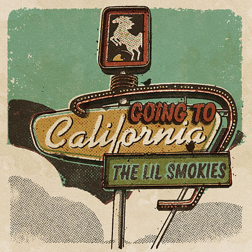 Going to California von The Lil Smokies