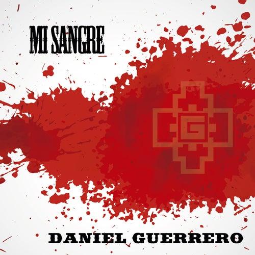 Mi Sangre de Daniel Guerrero