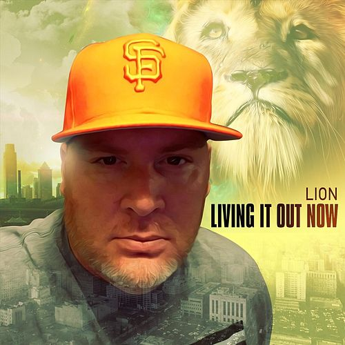 Living It out Now by Lion