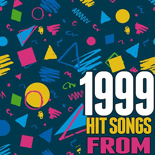 Hits Songs from 1999 by Various Artists